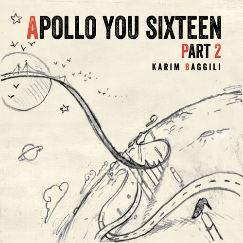 KARIM BAGGILI – Apollo You Sixteen Part 2