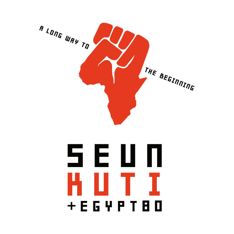 SEUN KUTI + EGYPT 80 – A Long Way To The Beginning