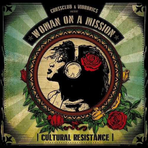 CROSS CLUB & VIBRONICS – present Woman On A Mission