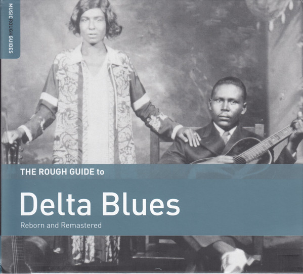 'The Rough Guide to DELTA BLUES (Reborn and Remastered)' (compilatie)