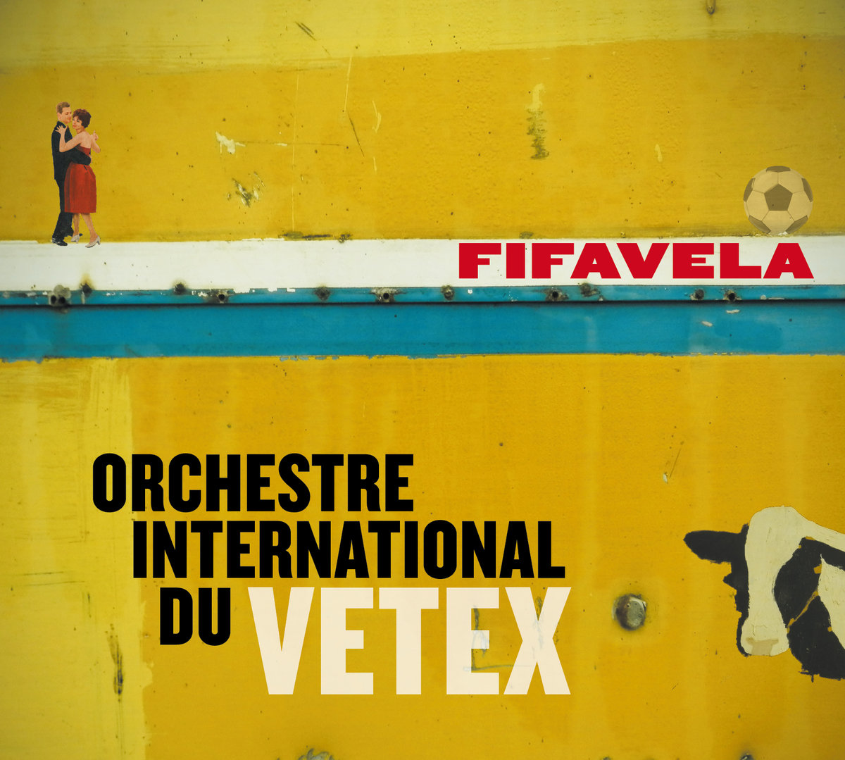 ORCHESTRE INTERNATIONAL DU VETEX – Fifavela