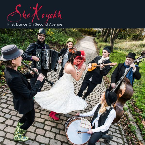 SHE'KOYOKH – First Dance On Second Avenue