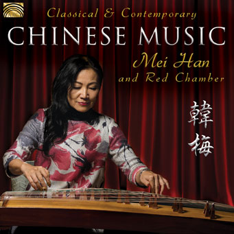 MEI HAN and RED CHAMBER – Classical & Contemporary Chinese Music