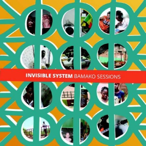 INVISIBLE SYSTEM – Bamako Sessions