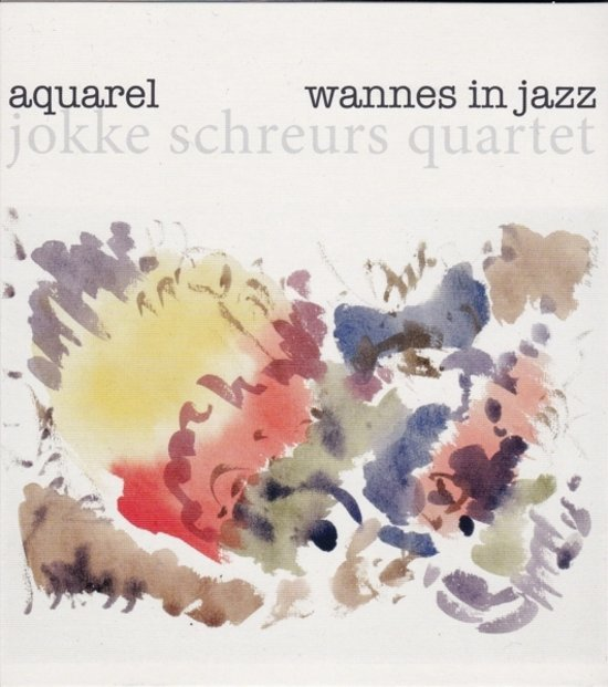 JOKKE SCHREURS QUARTET – Aquarel     Wannes In Jazz