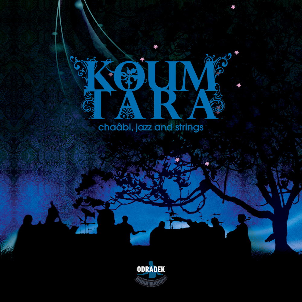 KOUM TARA – chaâbi, jazz and strings
