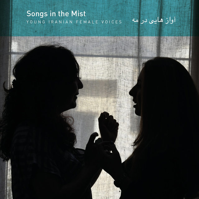 YOUNG IRANIAN FEMALE VOICES – Songs in the Mist