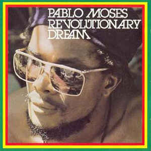 PABLO MOSES – Revolutionary Dream