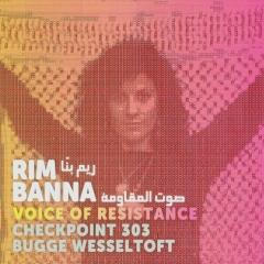 RIM BANNA with Checkpoint 303 & Bugge Wesseltoft – Voice Of Resistance