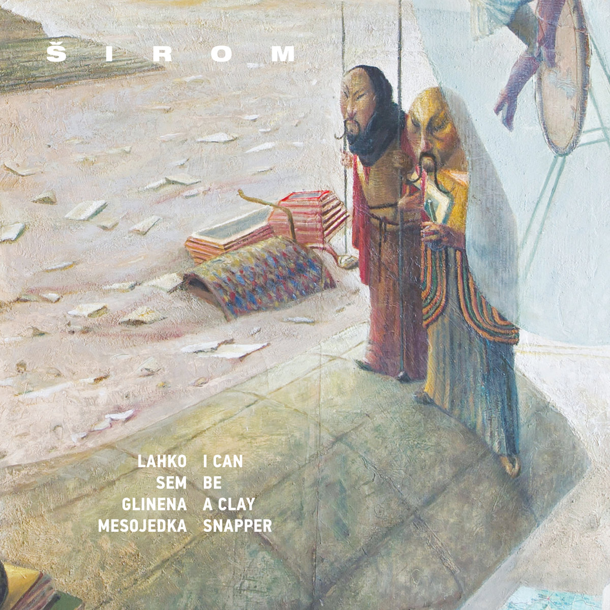 SIROM – Lahko Sem Glinena Mesojedka (I Can Be A Clay Snapper)