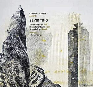 (Lâmekân Ensemble presents) SEYIR TRIO