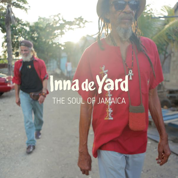 'INNA de YARD - THE SOUL OF JAMAICA'