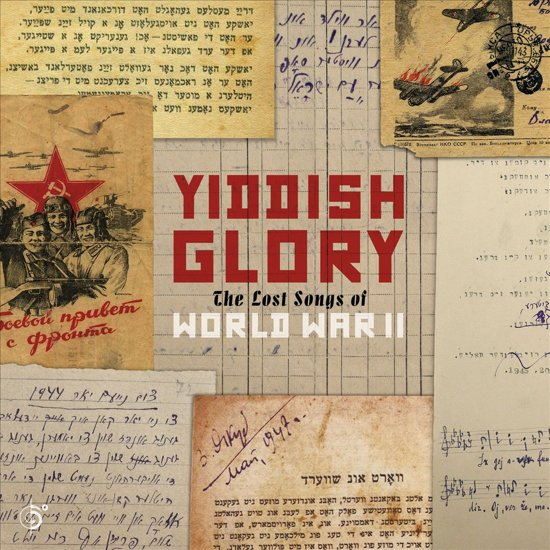 YIDDISH GLORY – The Lost Songs of World War II