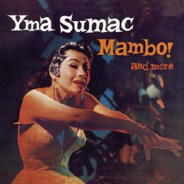YMA SUMAC – Mambo! and more